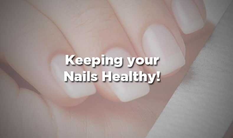 keeping your nails healthy
